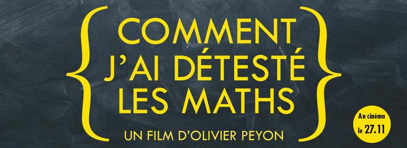 « Comment j'ai detesté les maths » d'Olivier Peyon : Les charmes de l'aventure mathématique