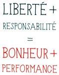Liberté + Responsabilité = Bonheur + Performance